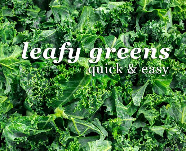 leafy greens quick and easy